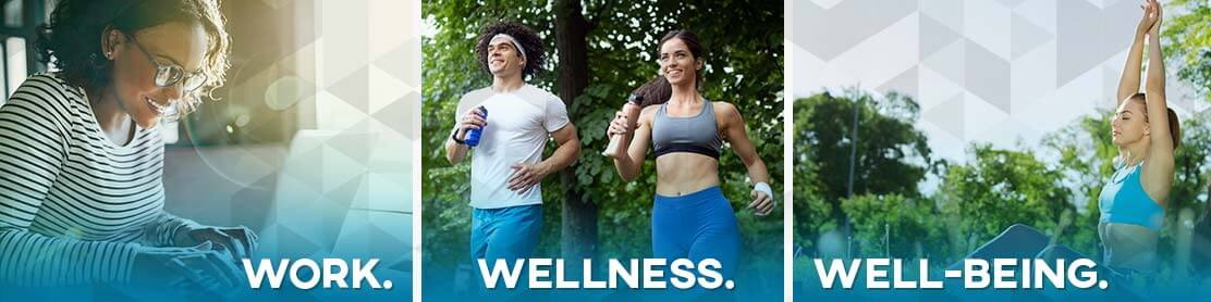 Three images  including a young woman on a laptop, a couple exercising outdoors, and a woman stretching outdoors, with the words work, wellness, and well-being across the bottom.